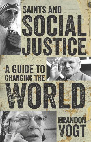 Saints and Social Justice - A Guide to Changing the World - Catholic Shoppe USA