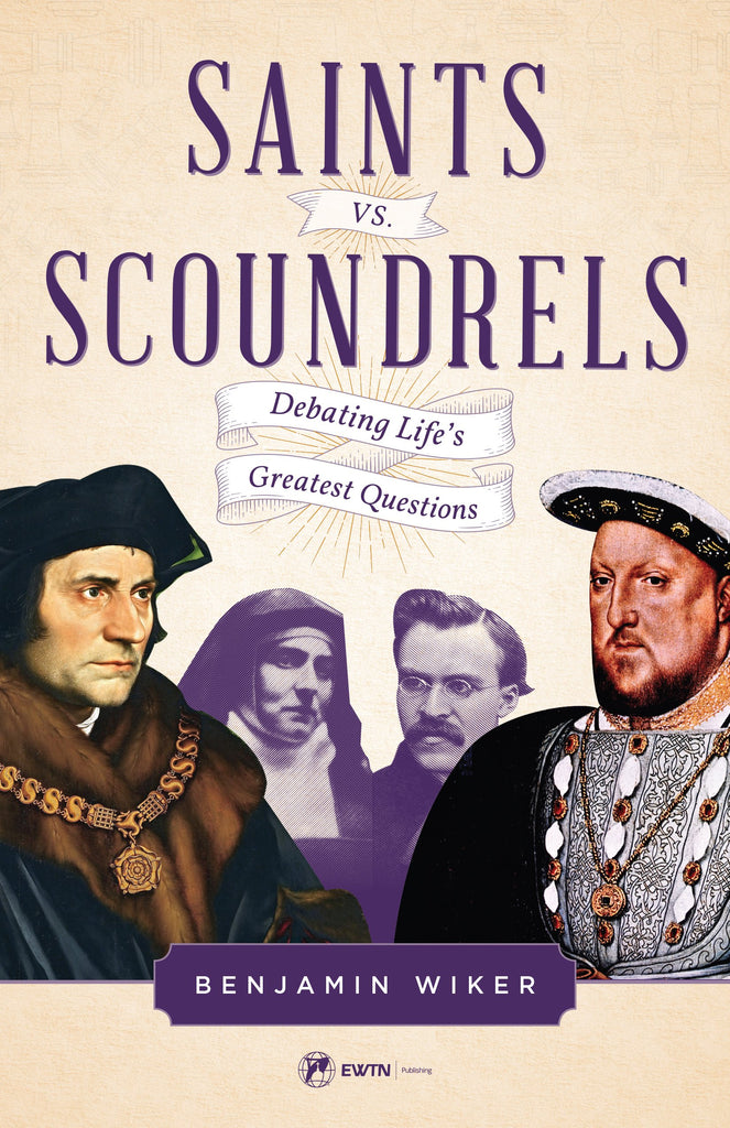 Saints vs. Scoundrels - Debating Life's Greatest Questions