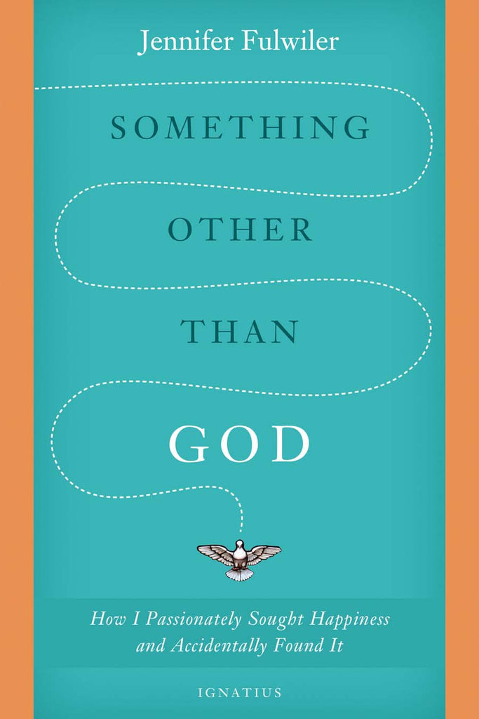 Something Other Than God - Catholic Shoppe USA