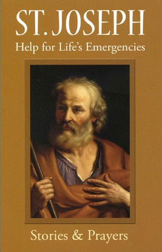St. Joseph: Help for Life's Emergencies - Stories & Prayers - Catholic Shoppe USA