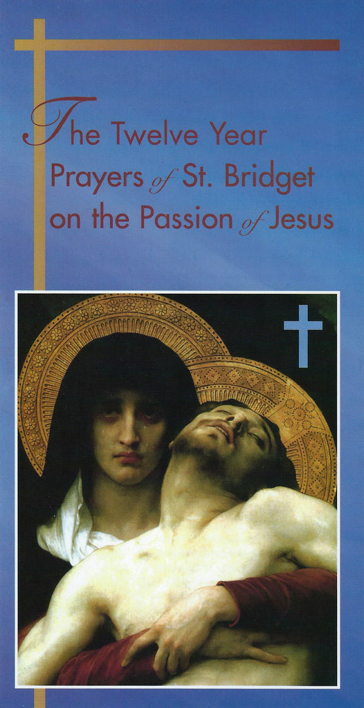 The Twelve Year Prayers of St. Bridget on the Passion of Jesus - Catholic Shoppe USA - 1