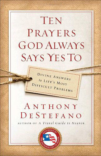 Ten Prayers God Always Says Yes To - Catholic Shoppe USA