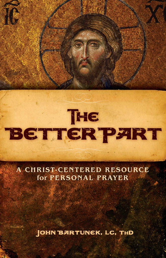 The Better Part:  A Christ-Centered Resource for Personal Prayer - Catholic Shoppe USA