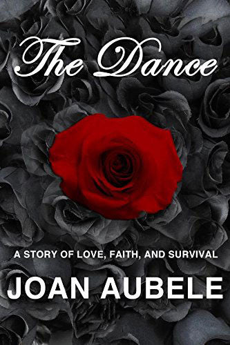 The Dance - A Story of Love, Faith, and Survival - Catholic Shoppe USA