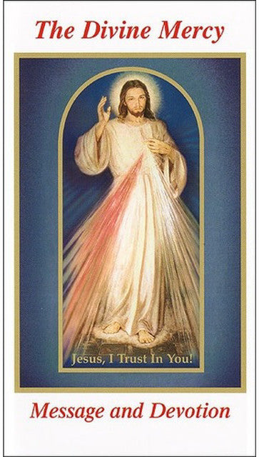 The Divine Mercy - Message and Devotion