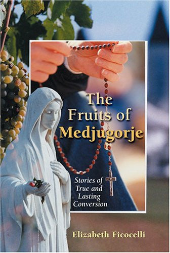 The Fruits of Medjugorje - Stories of True and Lasting Conversion - Catholic Shoppe USA