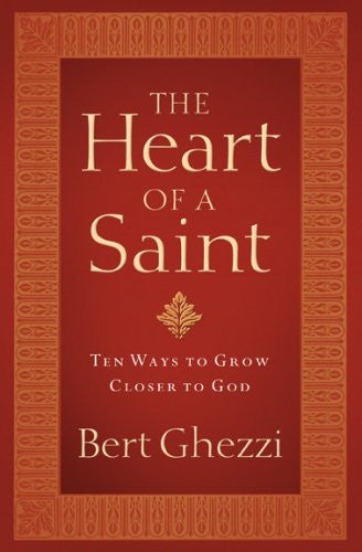 The Heart of a Saint - Ten Ways To Grow Closer To God - Catholic Shoppe USA