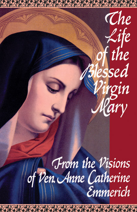 The Life of the Blessed Virgin Mary - Catholic Shoppe USA