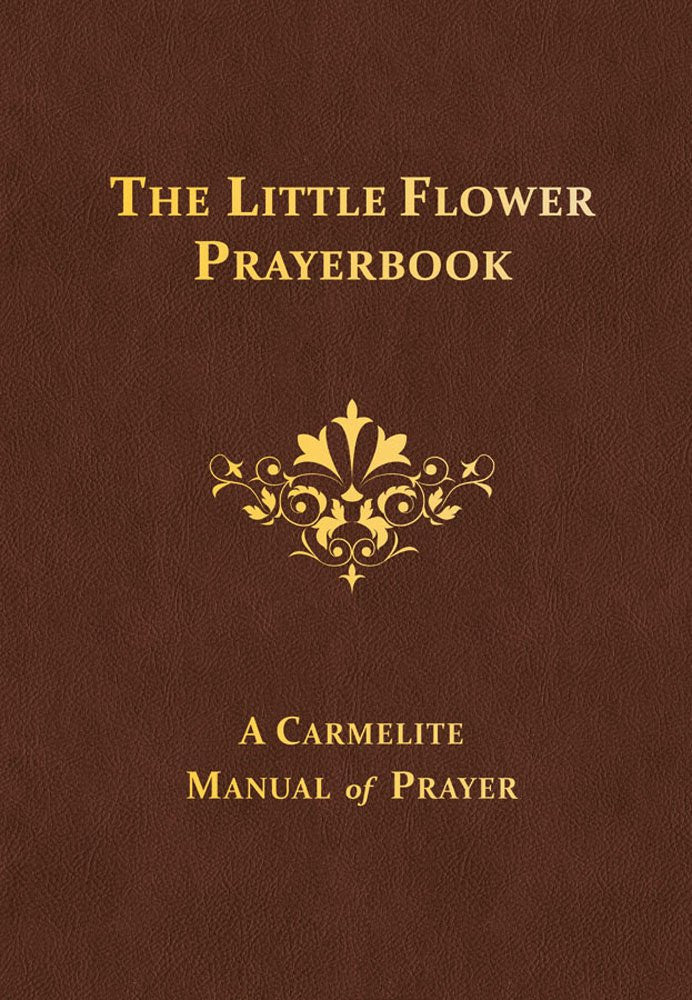 The Little Flower Prayerbook - A Carmelite Manual of Prayer - Catholic Shoppe USA