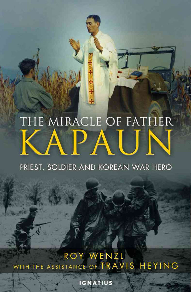 The Miracle of Father Kapaun - Priest, Soldier, and Korean War Hero - Catholic Shoppe USA