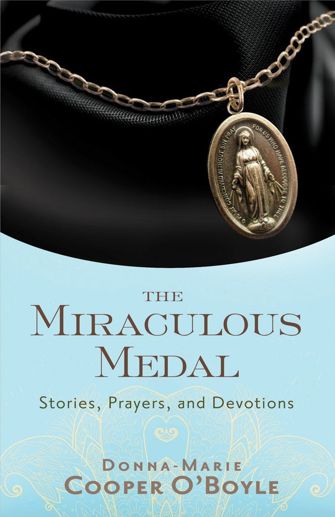 The Miraculous Medal - Stories, Prayers, and Devotions - Catholic Shoppe USA