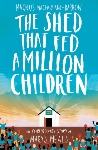 The Shed That Fed a Million Children - Catholic Shoppe USA