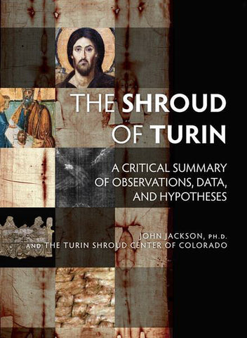 The Shroud of Turin - A Critical Summary of Observations, Data, and Hypotheses
