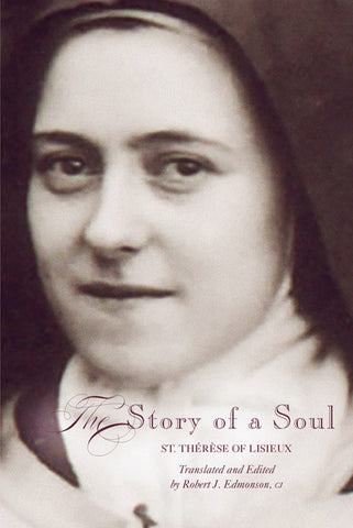 The Story of a Soul: St. Therese of Lisieux - Catholic Shoppe USA