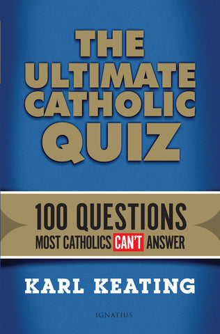 The Ultimate Catholic Quiz - 100 Questions Most Catholics Can't Answer