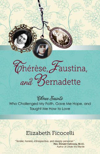 Therese, Faustina, and Bernadette - Catholic Shoppe USA