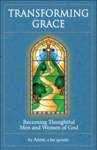 Transforming Grace - Becoming Thoughtful Men and Women of God - Catholic Shoppe USA