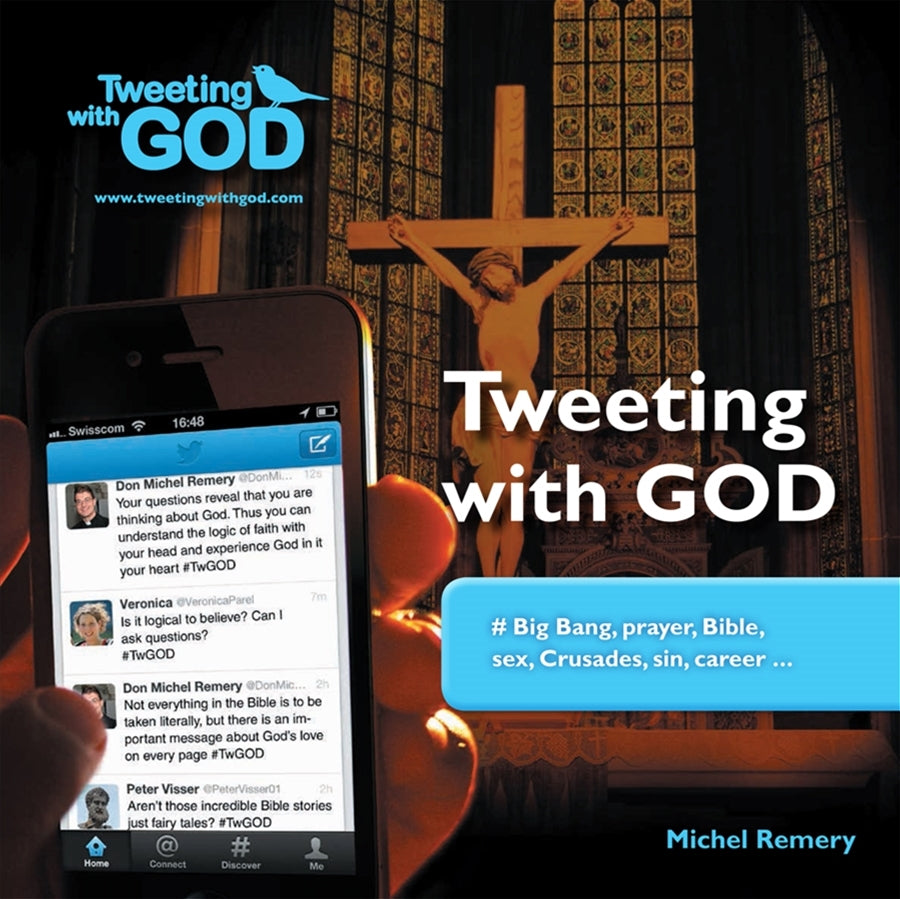 Tweeting with God  #Big Bang, prayer, Bible, sex, Crusades, sin, career ...