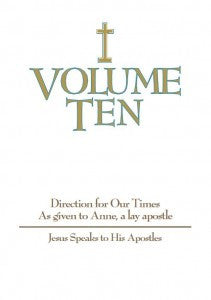 Volume Ten - Jesus Speaks to His Apostles - Catholic Shoppe USA