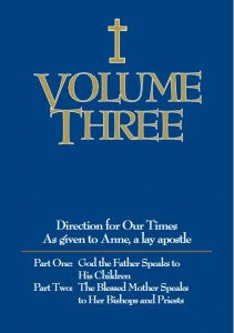 Volume Three - God the Father Speaks to His Children, The Blessed Mother Speaks to Her Bishops and Priests - Catholic Shoppe USA