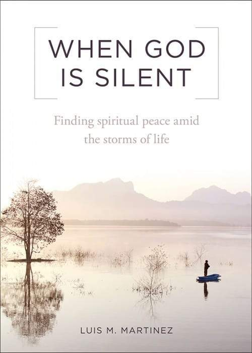 When God is Silent - Finding spiritual peace amid the storms of life