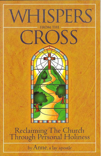 Whispers From The Cross - Reclaiming the Church through Personal Holiness - Catholic Shoppe USA