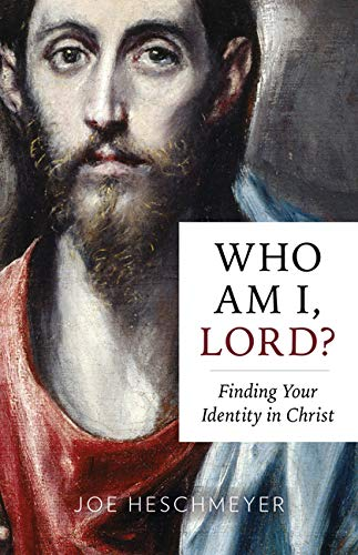 Who Am I, Lord? - Finding Your Identity in Christ