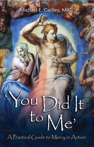You Did It to Me - A Practical Guide to Mercy in Action - Catholic Shoppe USA