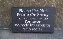 Load image into Gallery viewer, Please Do Not Prune or Spray in English and Spanish Wood Vinyl Yard Signs for Avid Gardener Lawn Care - Heartfelt Giver