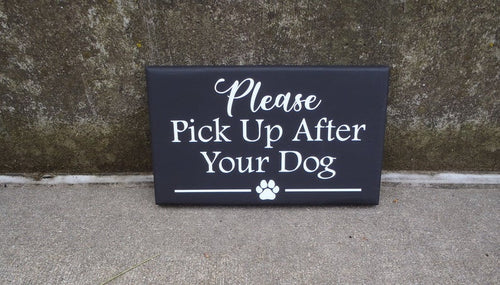 Pick Up After Your Dog Wood Vinyl Sign No Dog Poop Yard Signage - Heartfelt Giver