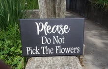 Load image into Gallery viewer, Please do Not Pick The Flowers Wood Vinyl Flower Bed Garden Sign Decor