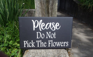 Please Do Not Pick The Flowers Wood Vinyl Flower Bed Garden Sign Decor