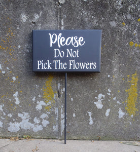 Please Do Not Pick The Flowers Wood Vinyl Flower Bed Yard Decor