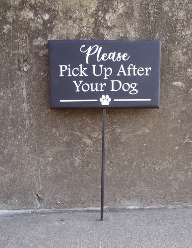 Please Pick Up After Your Dog Wood Vinyl Yard Sign Decor - Heartfelt Giver