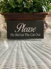 Load image into Gallery viewer, Please Do Not Let The Cat Out Wood Vinyl Sign Home Decor