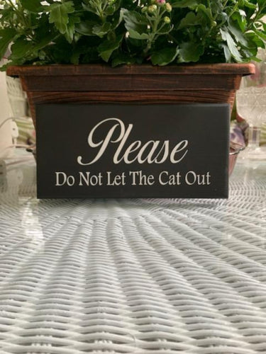 Please Do Not Let The Cat Out Wood Vinyl Sign Home Decor