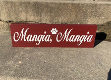 Load image into Gallery viewer, Dog or Cat Bowl Sign Italian Mangia Eat Wall Plaque - Heartfelt Giver