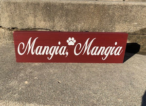 Dog or Cat Bowl Sign Italian Mangia Eat Wall Plaque - Heartfelt Giver