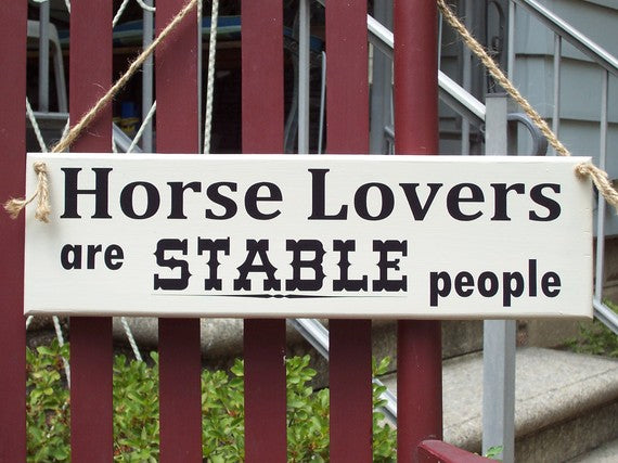 Horse Lover Quote Wood Vinyl Sign Horse Lovers Are Stable People