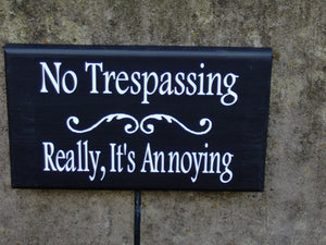 No Trespassing Really Its Annoying Wood Vinyl Yard Sign Stake Outdoor Garden Decor Yard Art Home Decor Sign Porch Do Not Disturb Keep Out - Heartfelt Giver