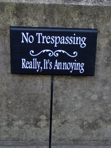 No Trespassing Really Its Annoying Wood Vinyl Yard Sign Stake Outdoor Garden Decor Yard Art Home Decor Sign Porch Do Not Disturb Keep Out