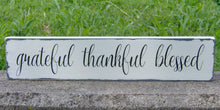 Load image into Gallery viewer, Distressed Rustic Home Decor Grateful Thankful Blessed Wood Sign Vinyl Gathering  Country Farmhouse Market Shabby Chic Primitive Porch Sign