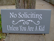 Load image into Gallery viewer, No Soliciting Unless You Are A Kid Wood Vinyl Sign Gray Boy Girl Scouts School Everyday Door Hanger Outdoor Yard Sign Porch Sign Wall Sign