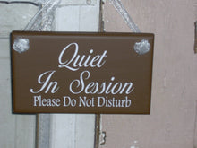 Load image into Gallery viewer, Quiet In Session Please Do Not Disturb Wood Vinyl Sign Bath Beauty Massag Treatment Salon Spa Hair Business Therapy Doctor Door Wall Hanging