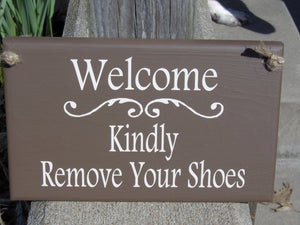 Welcome Kindly Remove Your Shoes Wood Vinyl Sign Brown Home Decor Front Door Decor Porch Sign Take Off Shoes Door Hanger Door Decor