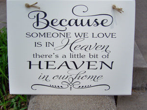 Beacuse Someone We Love Little Bit Heaven In Our Home Wood Vinyl Sign Wall Hanging Memories Gift Wedding Photo Table Wall Decor Wall Signs