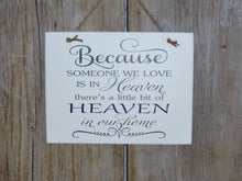 Load image into Gallery viewer, Beacuse Someone We Love Little Bit Heaven In Our Home Wood Vinyl Sign Wall Hanging Memories Gift Wedding Photo Table Wall Decor Wall Signs