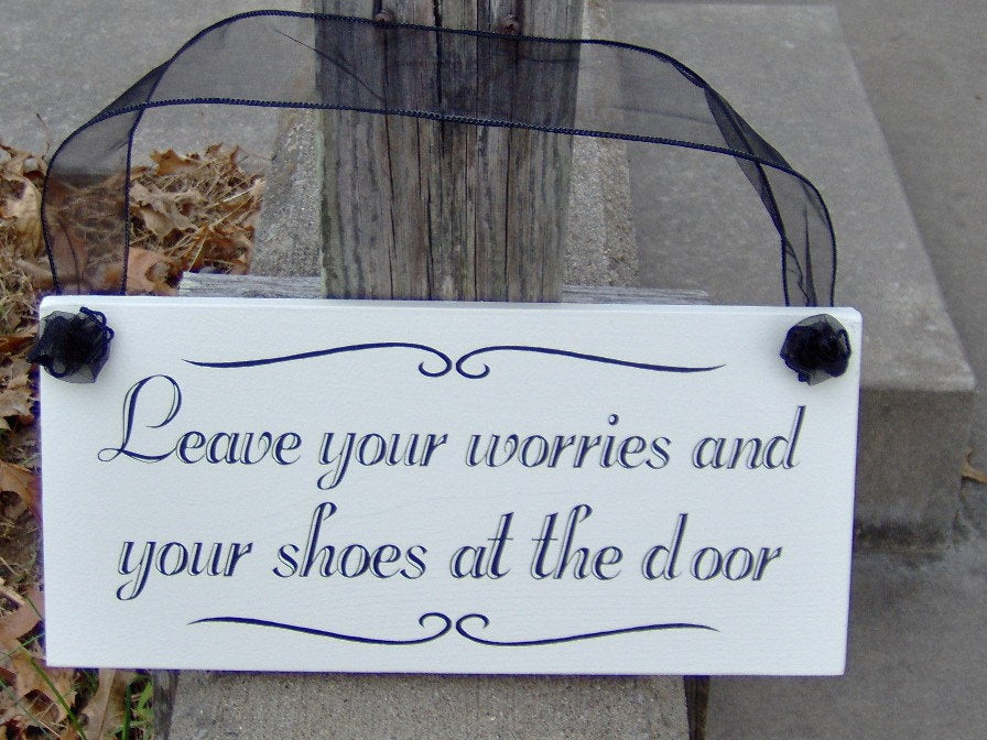 Leave Your Worries Your Shoes At The Door Wood Sign Decor Vinyl Cottage Home Living Family Entry Door Remove Shoes Sign Take Off Shoes Sign