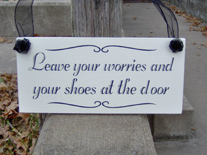 Leave Your Worries Your Shoes At The Door Wood Sign Decor Vinyl Cottage Home Living Family Entry Door Remove Shoes Sign Take Off Shoes Sign - Heartfelt Giver