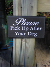 Load image into Gallery viewer, Please Pick Up After Dog Wood Vinyl Stake Sign Pet Supplies No Dog Poop Sign Dog Wood Sign Dog Sign Outdoor Garden Wood Sign Yard Wood Sign - Heartfelt Giver